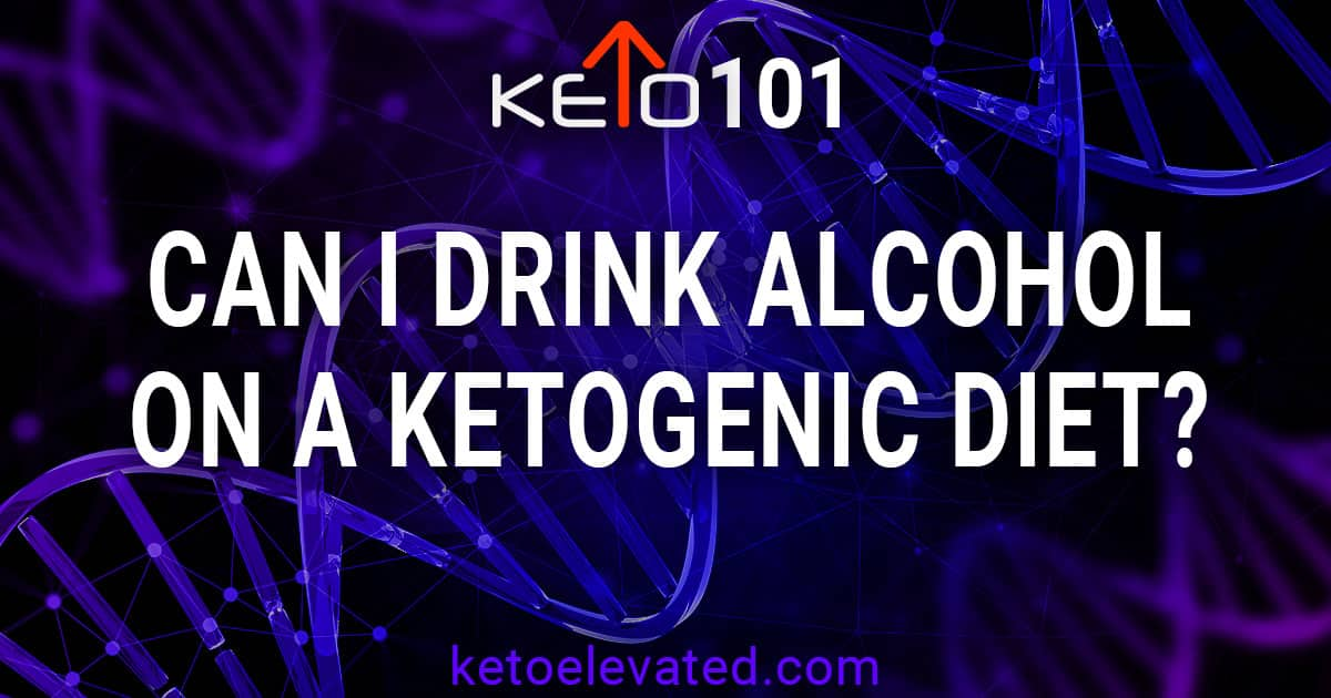 Can I Drink Alcohol On A Ketogenic Diet?