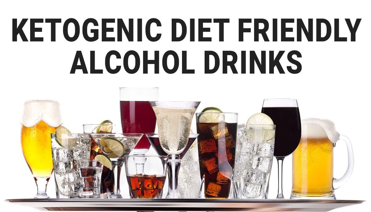 Keto Friendly Alcohol Drinks